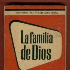 Libros de segunda mano: LA FAMILIA DE DIOS FRATERNO AIUTO CRISTIANO FAC EDICIÓN EURAMERICA 332 PÁGINAS AÑO 1958 LR2817. Lote 55698771