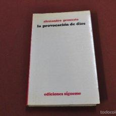 Libros de segunda mano: LA PROVOCACIÓN DE DIOS - ALESSANDRO PRONZATO - EDICIONES SÍGUEME - RE2. Lote 55730385