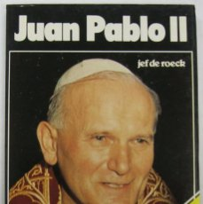 Libros de segunda mano: ROECK, JEF DE: JUAN PABLO II, EL HOMBRE QUE VINO DE POLONIA. A.T.E. 1978. Lote 55930410