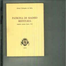 Libros de segunda mano: PATRONA DE MADRID RESTITUIDA. ALONSO GERÓNIMO DE SALAS. Lote 55945831
