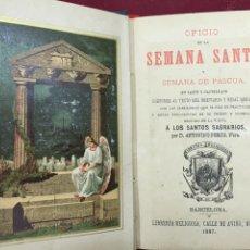 Libros de segunda mano: OFICIO DE LA SEMANA SANTA Y SEMANA DE PASCUA - LATÍN Y CASTELLANO - BARCELONA 1897. Lote 56004102