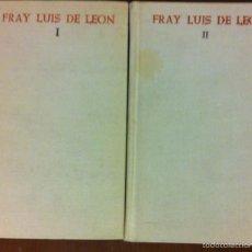 Libros de segunda mano: FRAY LUIS DE LEÓN. OBRAS COMPLETAS. TOMO I Y II. Lote 56021548