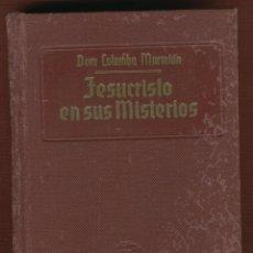 Libros de segunda mano: JESUCRISTO EN SUS MISTERIOS DOM COLUMBA MARMION 4ª EDICION 464 PÁG AÑO 1959 BARCELONA LR2956. Lote 56144319