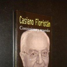 Libros de segunda mano: CONVICCIONES Y RECUERDOS / CASIANO FLORISTAN. Lote 56268890