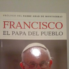 Libros de segunda mano: FRANCISCO, EL PAPA DEL PUEBLO. Lote 56374782