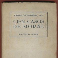 Libros de segunda mano: CIEN CASOS DE MORAL CIPRIANO MONSERRAT PBRO EDITORIAL LUMEN BARCELONA AÑO 1947 106 PÁGINAS LR3002. Lote 56500557