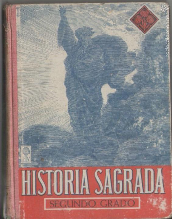 HISTORIA SAGRADA *** SEGUNDO GRADO *** EDITORIAL LUIS VIVES 1951 (Libros de Segunda Mano - Religión)