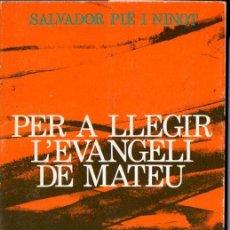 Libros de segunda mano: PIÉ I NINOT : PER A LLEGIR L'EVANGELI DE MATEU (SAURÍ, 1977) CATALÁN. Lote 56544404