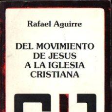 Libros de segunda mano: RAFAEL AGUIRRE : DEL MOVIMIENTO DE JESÚS A LA IGLESIA CRISTIANA (DESCLÉE DE BROUWER, 1987). Lote 56569547