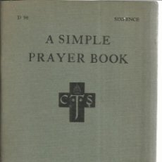 Libros de segunda mano: A SIMPLE PRAYER BOOK. CATHOLIC TRUTH SOCIETY. LONDON. 1957. Lote 218930566
