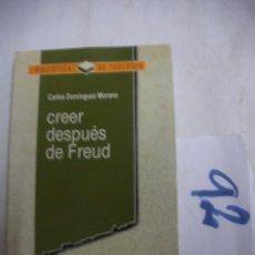 Libros de segunda mano: CREER DESPUES DE FREUD - CARLOS DOMINGUEZ MARIANO. Lote 56654010