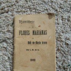 Livros em segunda mão: RAMILLETE DE FLORES MARIANAS. MES DE MARIA BREVE. LA HORMIGA DE ORO. 1909. Lote 56664903
