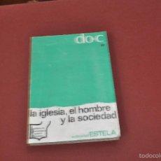 Libros de segunda mano: LA IGLESIA, EL HOMBRE Y LA SOCIEDAD, EDITORIAL ESTELA - RE14. Lote 56743192