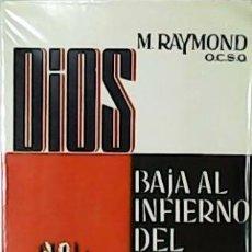 Libros de segunda mano: DIOS BAJA AL INFIERNO DEL CRIMEN.. Lote 55952771