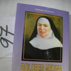 Libros de segunda mano: DOLORES MEDINA - SERVICIO Y FIDELIDAD. Lote 56860358