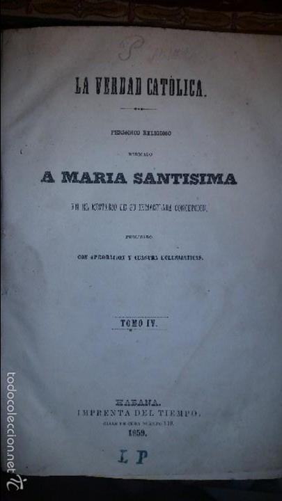 LA VERDAD CATÓLICA. PERIÓDICO RELIGIOSO. TOMO IV. HABANA. 1859. (Libros de Segunda Mano - Religión)