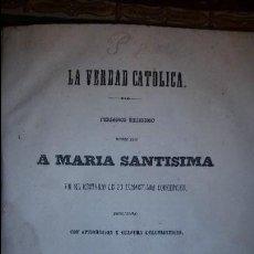 Libros de segunda mano: LA VERDAD CATÓLICA. PERIÓDICO RELIGIOSO. TOMO IV. HABANA. 1859.. Lote 56907427