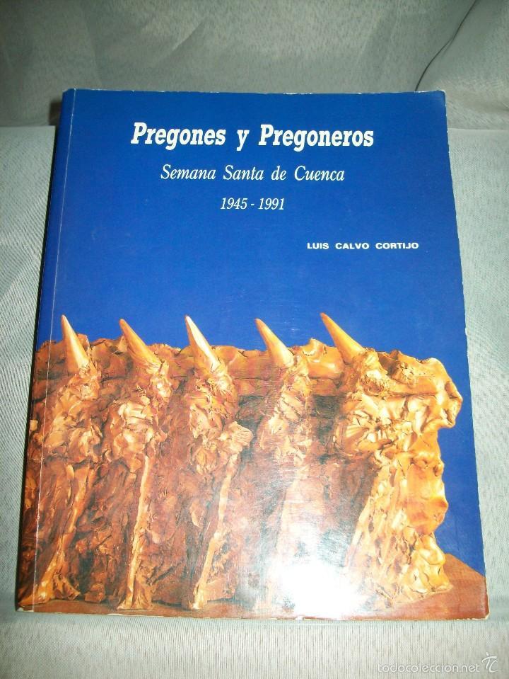 PREGONES Y PREGONEROS. SEMANA SANTA DE CUENCA 1945-1991. L. CALVO CORTIJO. ED. CAJA CU. Y CR. 1992. (Libros de Segunda Mano - Religión)