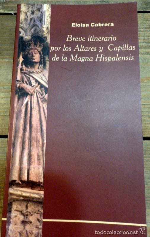 BREVE ITINERARIO POR LOS ALTARES Y CAPILLAS DE LA MAGNA HISPALENSIS - CABRERA (Libros de Segunda Mano - Religión)