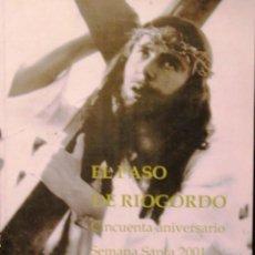 Libros de segunda mano: LIBRO: EL PASO DE RIOGORDO MALAGA CINCUENTA ANIVERSARIO SEMANA SANTA 2001. Lote 56969042