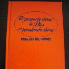 Libros de segunda mano: EL PROPOSITO ETERNO DE DIOS VA TRIUNFANDO AHORA. PARA BIEN DEL HOMBRE.. Lote 178176175