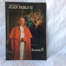 Libros de segunda mano: LIBRO DE 32 PÁGINAS JUAN PABLO II EDITORIAL EVEREST. Lote 57132607
