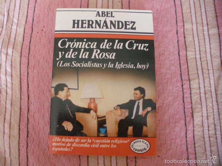 CRONICA DE LA CRUZ Y LA ROSA (LOS SOCIALISTAS Y LA IGLESIA, HOY) - 1984 (Libros de Segunda Mano - Religión)
