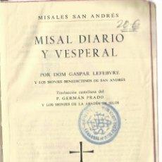 Libros de segunda mano: MISAL DIARIO Y VESPERAL. GASPAR LEFEBVRE. DESCLEÉ DE BROUWER. BILBAO. 1962. Lote 104401875