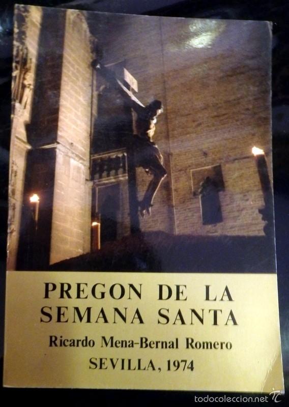 SEMANA SANTA SEVILLA, 1974, PREGON PRONUNCIADO POR RICARDO MENA-BERNAL ROMERO (Libros de Segunda Mano - Religión)