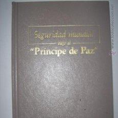 Libros de segunda mano: SEGURIDAD MUNDIAL BAJO EL PRINCIPE DE PAZ (WATCHTOWER BIBLE AND TRACT SOCIETY OF NEW YORK). Lote 161820858