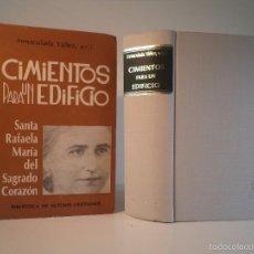 Livros em segunda mão: CIMIENTOS PARA UN EDIFICIO. SANTA RAFAELA MARÍA DEL SAGRADO CORAZÓN. YÁÑEZ, INMACULADA, 1979. Lote 57474560