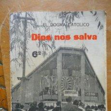 Libros de segunda mano: LIBRO RELIGION - EL DOGMA CATOLICO , DISO NOS SALVA - SUBRAYADO. Lote 57523617