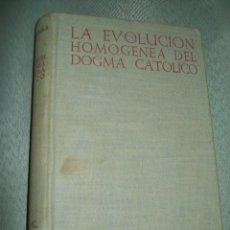 Libros de segunda mano: LA EVOLUCIÓN HOMOGÉNEA DEL DOGMA CATÓLICO. F. MARÍN-SOLA. BAC, Nº 84. 1952.. Lote 142189722