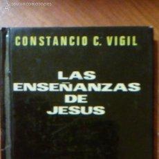 Libros de segunda mano: LAS ENSEÑANZAS DE JESUS, POR CONSTANCIO C VIGIL - ATLANTIDA - ARGENTINA - 1969 - DIBUJOS DE F. RIBAS. Lote 57666500