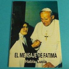 Libros de segunda mano: EL MENSAJE DE FÁTIMA. HABLA LUCÍA. Lote 57681436