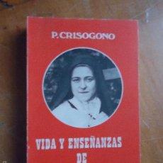 Libros de segunda mano: LIBRO RELIGIOSO, VIDA Y ENSEÑANZAS DE SANTA TERESA, P CRISOGONO , BUEN ESTADO . Lote 57714246