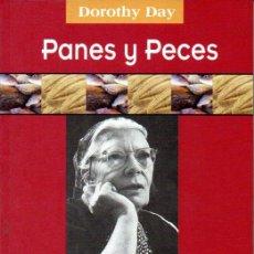 Libros de segunda mano: DOROTHY DAY : PANES Y PECES - HISTORIA DEL CATHOLIC WORKER MOVEMENT (SAL TERRAE, 2002). Lote 123558058