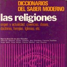 Libros de segunda mano: DICCIONARIOS DEL SABER MODERNO . LAS RELIGIONES (MENSAJERO, 1976). Lote 57728488
