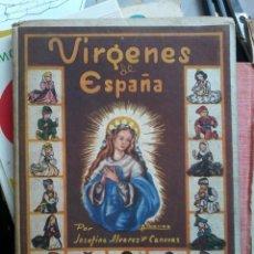 Libros de segunda mano: VÍRGENES DE ESPAÑA- JOSEFINA ÁLVAREZ CÁNOVAS -EDITORIAL MAGISTERIO ESPAÑOL 1950. Lote 57774483