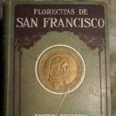 Libros de segunda mano: FLORECITAS DE SAN FRANCISCO-EDICION VICTORIA-FRANCISCO PALLAS-ED.1924. Lote 57775371