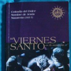 Libros de segunda mano: COFRADÍA DEL DULCE NOMBRE DE JESÚS NAZARENO (1611) LEÓN-VIERNES SANTO EN LA MEMORIA....1999. Lote 57793709