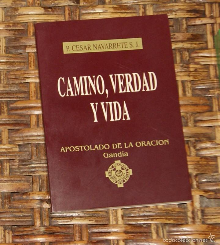 CAMINO, VERDAD Y VIDA, P CÉSAR NAVARRETE SJ (Libros de Segunda Mano - Religión)