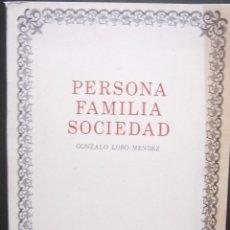 Libros de segunda mano: PERSONA FAMILIA SOCIEDAD - GONZALO LOBO MENDEZ. Lote 57847568
