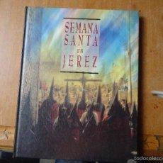 Libros de segunda mano: LIBROS ARTE CADIZ - SEMANA SANTA EN JEREZ DIARIO DE JEREZ FOTOGRAFIAS CONCURSO 1994 24X31 CM TAPAS. Lote 57946473