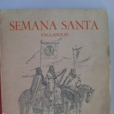 Libros de segunda mano: SEMANA SANTA,VALLADOLID--JUNTA PRO-FOMENTO DE LA SEMANA SANTA--1948. Lote 57965914