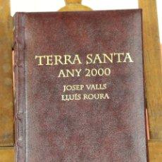 Libros de segunda mano: LP-272 - TERRA SANTA ANY 2000. JOSEP VALLS. EDIC. BRAU. 2000.. Lote 58004310