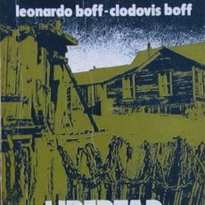 Libros de segunda mano: LIBERTAD Y LIBERACIÓN. LEONARDO BOFF & CLODOVIS BOFF. Lote 58069750