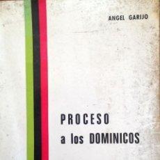 Libros de segunda mano: PROCESO A LOS DOMINICOS. GARIJO ANGE. Lote 58080856