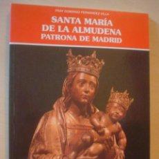 Libros de segunda mano: SANTA MARIA DE LA ALMUDENA PATRONA DE MADRID. Lote 58087012