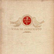 Libros de segunda mano: VESIV LIBRO VIDA DE JESUCRISTO DE GIUSEPPE RICCIOTTI. Lote 58121772